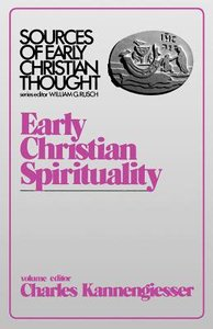 Early Christian Spirituality (Sources Of Early Christian Thought Series)