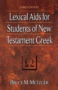 Lexical Aids For Students of NT Greek (3rd Edition)
