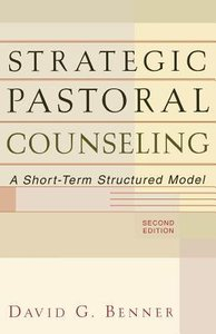 Strategic Pastoral Counseling: A Short-Term Structural Model (2nd Edition)