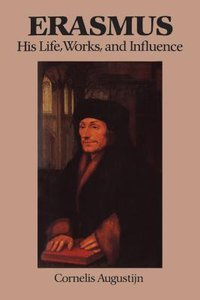 Erasmus His Life Works and Influence