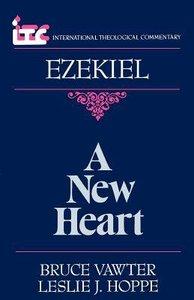 Itc Ezekiel a New Heart (International Theological Commentary Series)