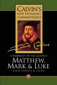 Matthew, Mark, Luke, James, Jude (Calvins New Testament Commentary Series)
