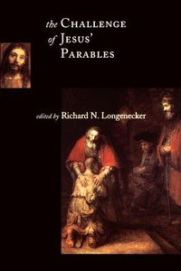The Challenge of Jesus Parables (Mcmaster New Testament Study Series)