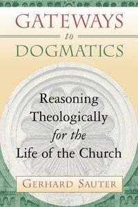 Gateways to Dogmatics
