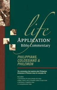 Philippians, Colossians & Philemon (Life Application Bible Commentary Series)