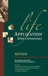 Matthew (Life Application Bible Commentary Series)