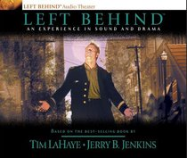 Left Behind An Experience in Sound and Drama (#01 in Left Behind Audio Series)