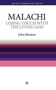 Losing Touch With the Living God (Malachi) (Welwyn Commentary Series)