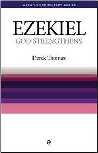 God Strengthens (Ezekiel) (Welwyn Commentary Series)