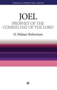 Prophet of the Coming Day (Joel) (Welwyn Commentary Series)