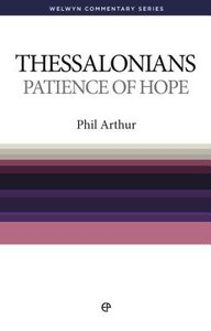 Patience of Hope (1&2 Thessalonians) (Welwyn Commentary Series)