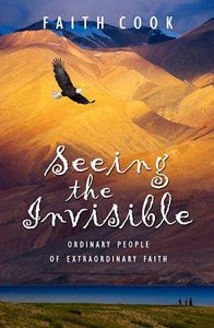 Seeing the Invisible (Champions Of The Faith Biography Series)
