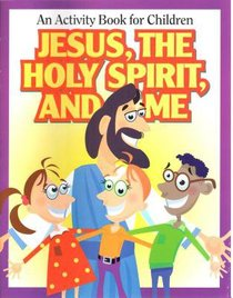 Jesus the Holy Spirit & Me Activity Book