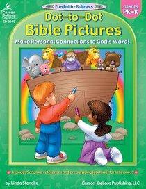 Dot-To-Dot Bible Pictures (Reproducible; Grades Pk-K) (Fun Faith-builders Series)