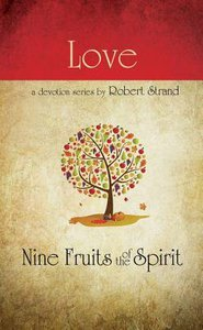 Love (9 Fruit Of The Spirit Series)