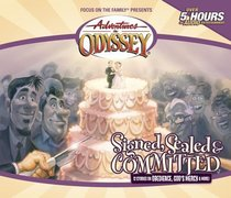 Signed, Sealed and Committed (#29 in Adventures In Odyssey Audio Series)