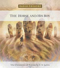 The Narnia #03: Horse and His Boy (#03 in Chronicles Of Narnia Audio Series)