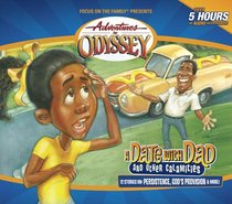 A Date With Dad and Other Calamities (#46 in Adventures In Odyssey Audio Series)