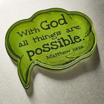 Acrylic Bubble Magnet: With God All Things Are Possible