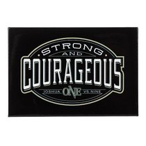 Magnet With a Message: Strong & Courageous.. Josh 1:9