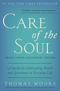 Care of the Soul (Twenty-fifth Anniversary Edition)