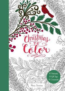 Christmas to Color:10 Postcards, 15 Gift Tags, 10 Ornaments