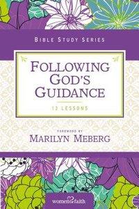 Following Gods Guidance (Women Of Faith Study Guide Series)