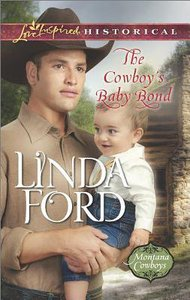 The Cowboys Baby Bond (Montanas Cowboys) (Love Inspired Series Historical)