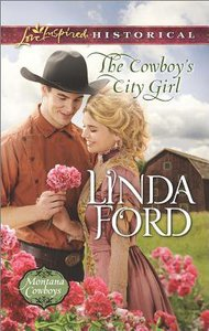 The Cowboys City Girl (Montana Cowboys) (Love Inspired Series Historical)