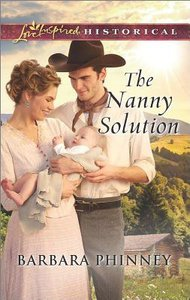 The Nanny Solution (Love Inspired Series Historical)