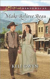 Make-Believe Beau (Love Inspired Series Historical)