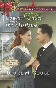 Cowgirl Under the Mistletoe (Four Stones Ranch) (Love Inspired Series Historical)