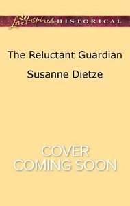 The Reluctant Guardian (Love Inspired Series Historical)