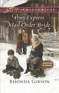 Pony Express Mail-Order Bride (Saddles and Spurs) (Love Inspired Series Historical)