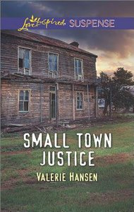 Small Town Justice (Love Inspired Suspense Series)