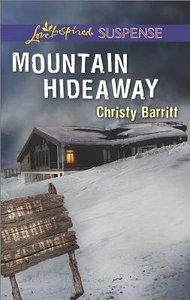 Mountain Hideaway (Love Inspired Suspense Series)