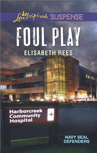 Foul Play (Navy Seal Defenders) (Love Inspired Suspense Series)