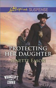 Protecting Her Daughter (Wranglers Corner) (Love Inspired Suspense Series)