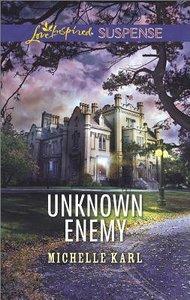 Unknown Enemy (Love Inspired Suspense Series)