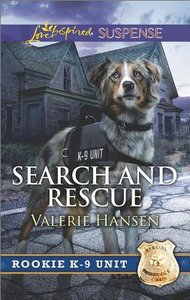 Search and Rescue (Rookie K-9 Unit) (Love Inspired Suspense Series)