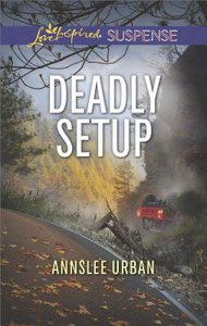 Deadly Setup (Love Inspired Suspense Series)