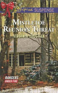 Mistletoe Reunion Threat (Rangers Under Fire) (Love Inspired Suspense Series)