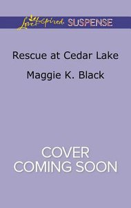 Rescue At Cedar Lake (True North Bodyguards) (Love Inspired Suspense Series)