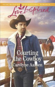 Courting the Cowboy (Cowboys of Cedar Ridge #01) (Love Inspired Series)