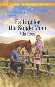 Falling For the Single Mom (Oaks Crossing) (Love Inspired Series)