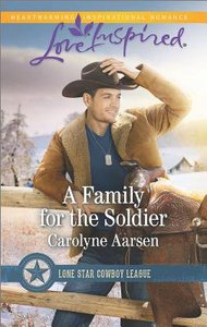 A Family For the Soldier (Lone Star Cowboy League) (Love Inspired Series)