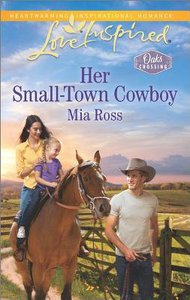 Her Small-Town Cowboy (Oaks Crossing) (Love Inspired Series)