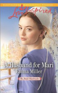 A Husband For Mari (The Amish Matchmaker) (Love Inspired Series)