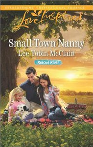 Small-Town Nanny (Rescue River) (Love Inspired Series)