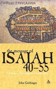 The Message of Isaiah 40-55